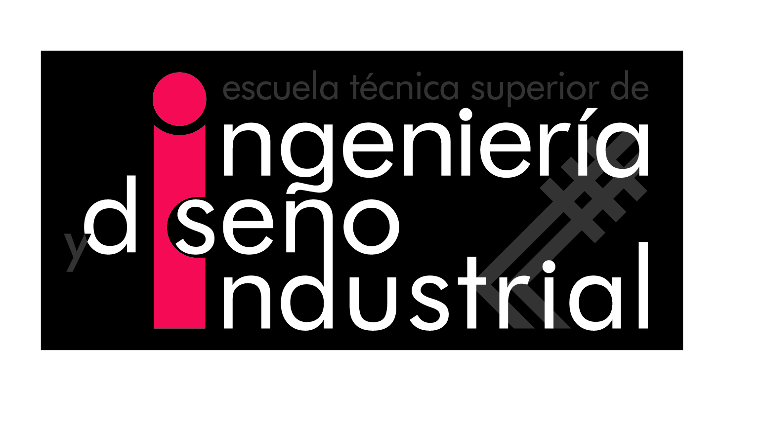 Escuela Técnica Superior de Ingeniería y Diseño Industrial